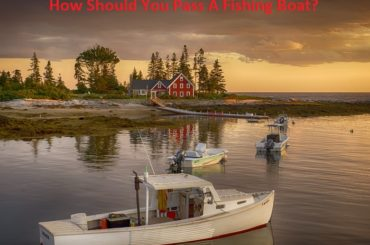 How Should You Pass A Fishing Boat