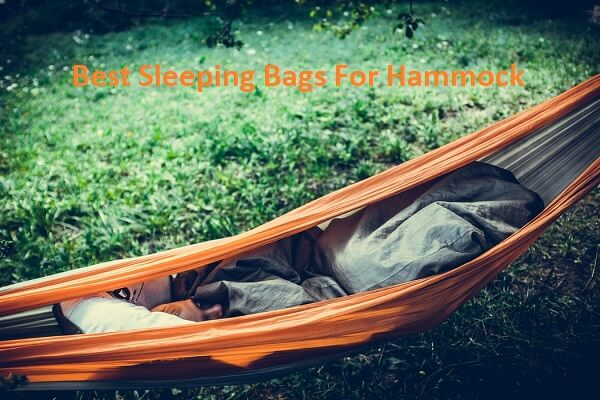 Best Sleeping Bags For Hammock