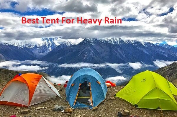 Best Tent For Heavy Rain
