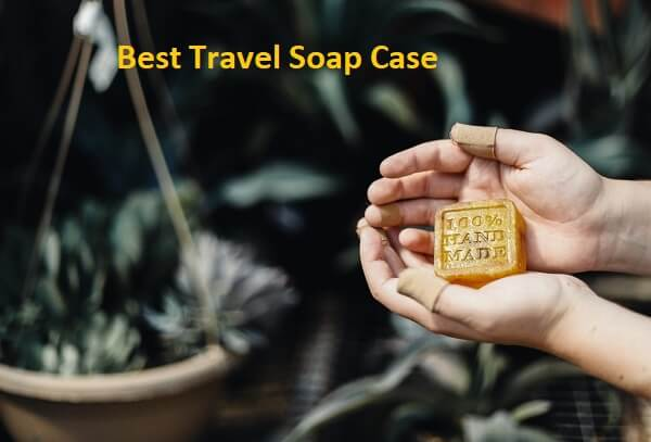 Best Travel Soap Case