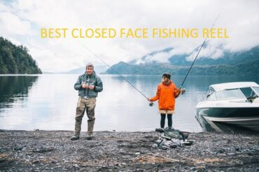 BEST CLOSED FACE FISHING REEL