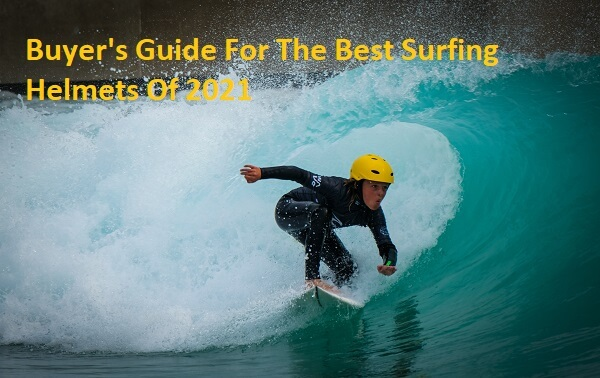 Best Surfing Helmets Of 2021
