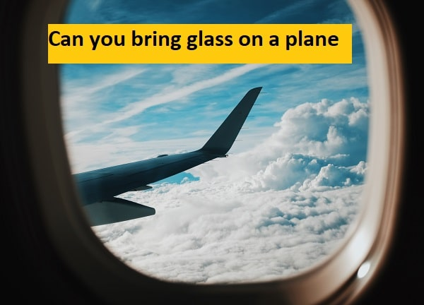 Can you bring glass on a plane in carry-on